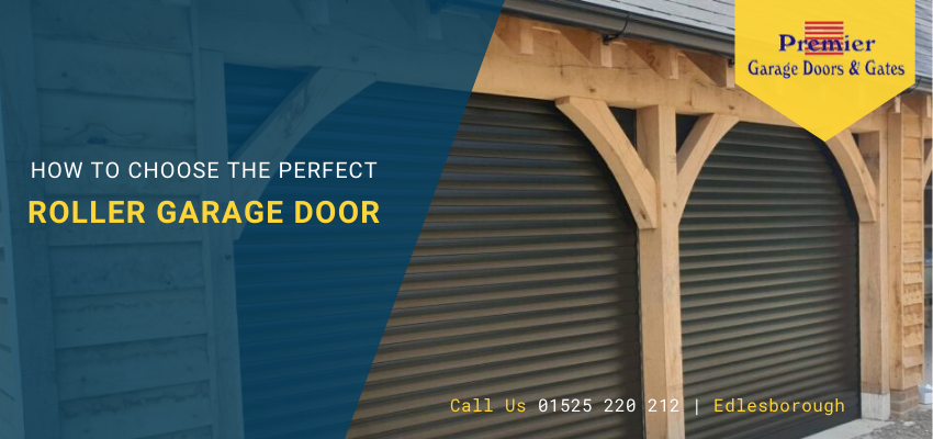 How to Choose the Perfect Roller Garage Door for You?